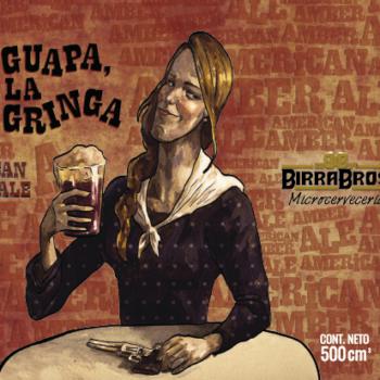 Birra Bros - Guapa, La Gringa